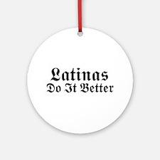 Latinas Do It Better Ornament (Round)