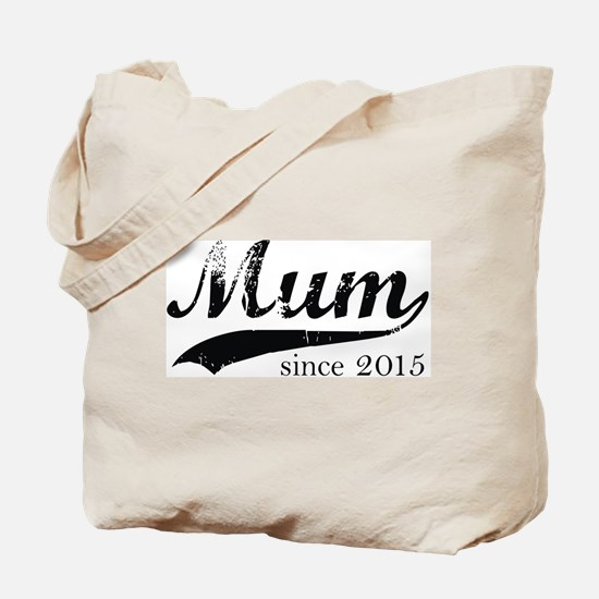 Cute Mum since Tote Bag