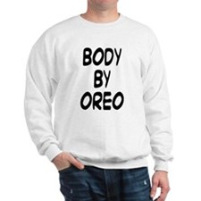 Body By Oreo Sweatshirt