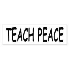 TEACH PEACE Bumper Bumper Sticker