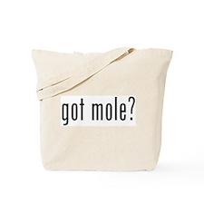 got mole? Tote Bag