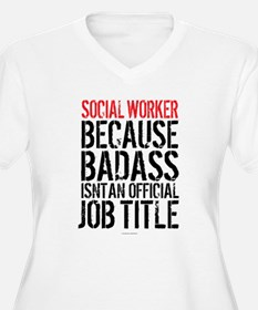 Badass Social Worker Plus Size T-Shirt