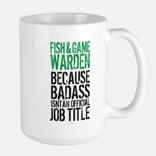 Badass Fish and Game Warden Mugs