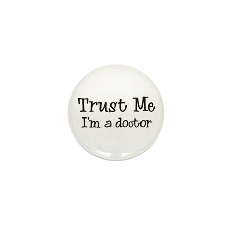 I'm a Doctor Mini Button