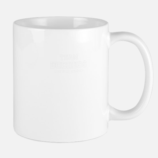 Team DUCHESS, life time member Mugs