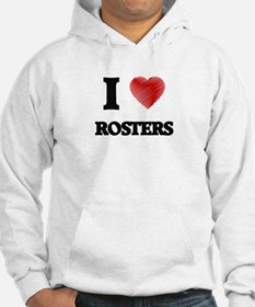I Love Rosters Hoodie