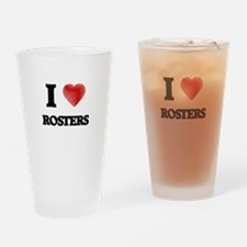 I Love Rosters Drinking Glass