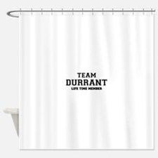 Team DURRANT, life time member Shower Curtain