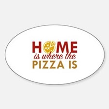 Home Is Where The Pizza Is Decal