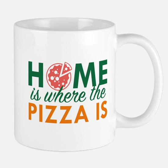 Home Is Where The Pizza Is Mug