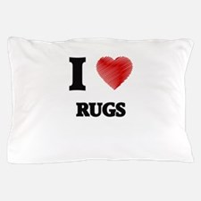 I Love Rugs Pillow Case