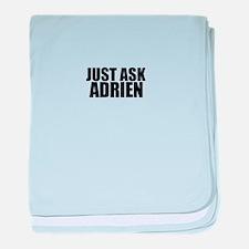 Just ask ADRIEN baby blanket