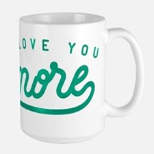 I Love You More Green Large Mug