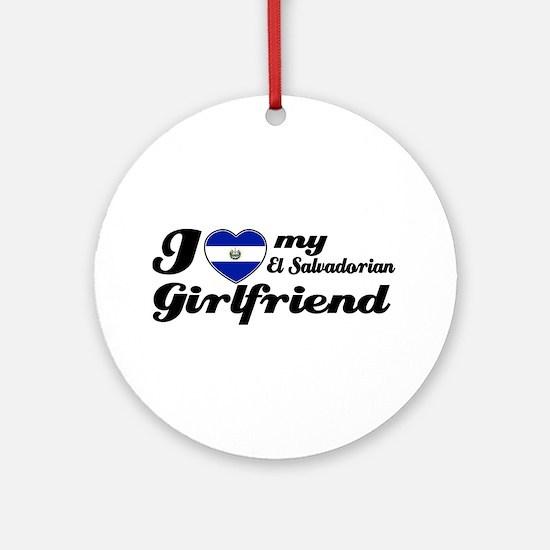 I love my el salvadorian Girlfriend Ornament (Roun