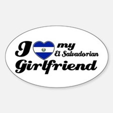 I love my el salvadorian Girlfriend Oval Decal