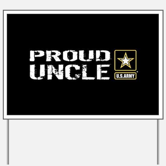 U.S. Army: Proud Uncle (Black) Yard Sign