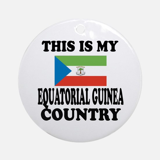 This Is My Equatorial Guinea Countr Round Ornament