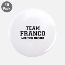 """Team FRANCO, life time membe 3.5"""" Button (10 pack)"""