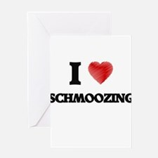 I Love Schmoozing Greeting Cards