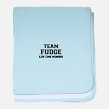 Team FUDGE, life time member baby blanket