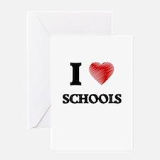 I Love Schools Greeting Cards