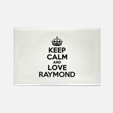 Keep Calm and Love RAYMOND Magnets