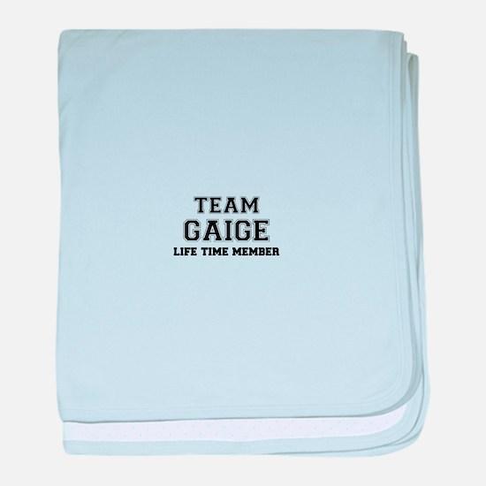 Team GAIGE, life time member baby blanket