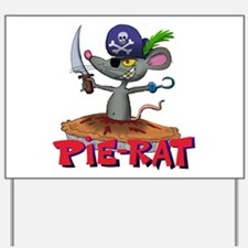 Pie-rat pirate Yard Sign