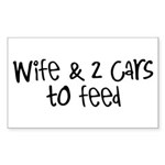 Wife & 2 Cars To Feed Rectangle Sticker