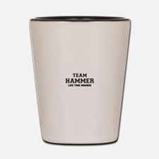 Team HAMMER, life time member Shot Glass