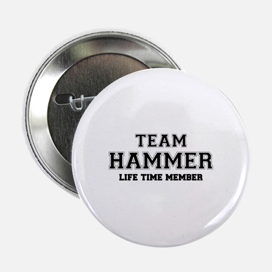 "Team HAMMER, life time member 2.25"" Button"