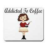 Addicted to Coffee Mousepad