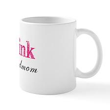 Bleed Pink for Grandmom Mug