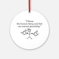 Fish & Humans Coexist Ornament (Round)