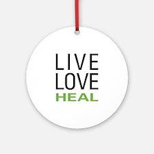 Live Love Heal Ornament (Round)