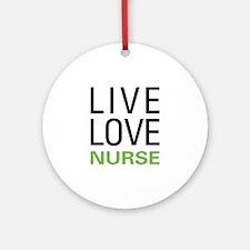 Live Love Nurse Ornament (Round)