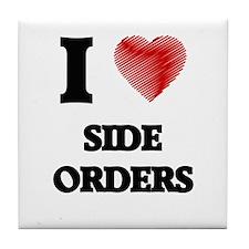 I Love Side Orders Tile Coaster