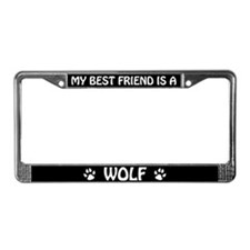 My Best Friend Is A Wolf License Plate Frame
