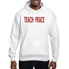 TEACH PEACE - red letters Hoodie