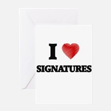 I Love Signatures Greeting Cards