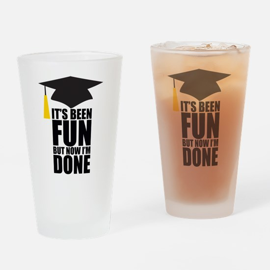Been Fun Now Done Drinking Glass