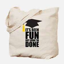 Been Fun Now Done Tote Bag