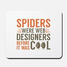 Spiders Were Web Designers Mousepad