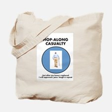 Hopalong Casualty till Knee Replacement Tote Bag