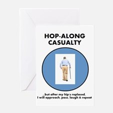 Hop-Along Casualty - Hip Replacement Greeting Card