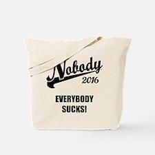Nobody 2016 Tote Bag