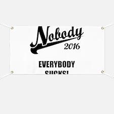 Nobody 2016 Banner