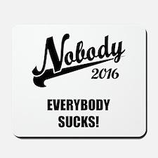 Nobody 2016 Mousepad