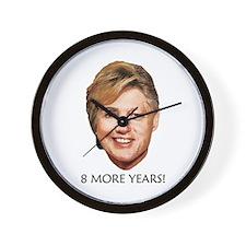 Billary 2008 : 8 More Years! Wall Clock