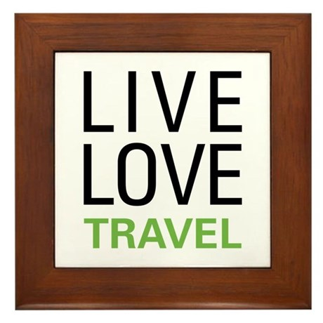Live Love Travel Framed Tile